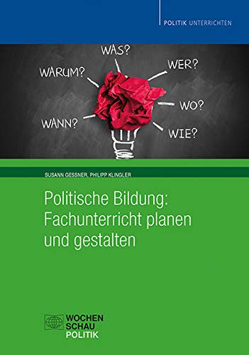 Politische Bildung: Fachunterricht planen und gestalten (Politik unterrichten)