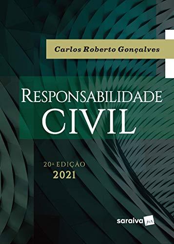 Responsabilidade Civil - 20ª Edição 2021