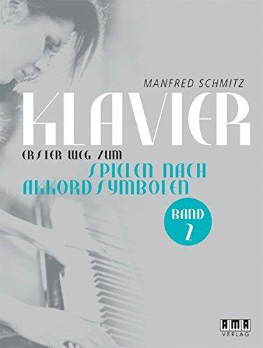 Klavier - Erster Weg zum Spielen nach Akkordsymbolen: Band 2