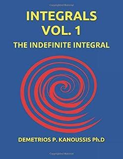 INTEGRALS  VOL. 1: THE INDEFINITE INTEGRAL (THE MATHEMATICS SERIES)