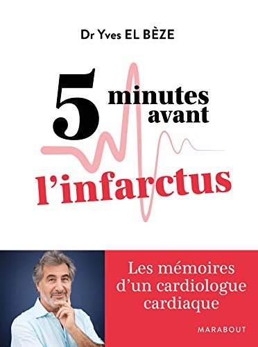 5 minutes avant l'infarctus