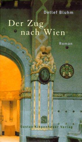 Der Zug nach Wien. Roman