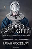 The Good Knight (The Gareth & Gwen Medieval Mysteries)