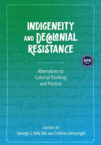 Download Indigeneity and Decolonial Resistance: Alternatives to Colonial Thinking and Practice 1975500059