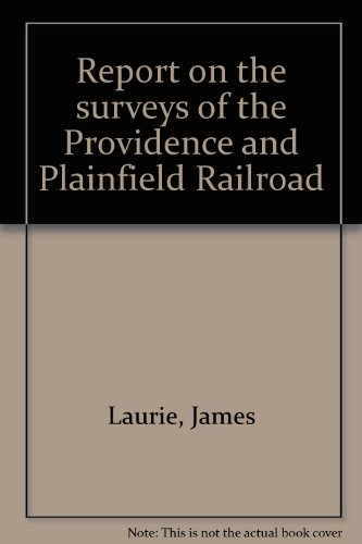 Report on the surveys of the Providence and Plainfield Railroad