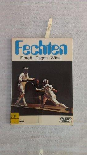 Fechten. Florett, Degen, Säbel.