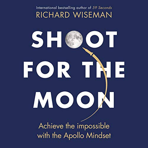 Shoot for the Moon                   By:                                                                                                                                 Richard Wiseman                               Narrated by:                                                                                                                                 Peter Noble                      Length: 7 hrs and 25 mins     18 ratings     Overall 4.6