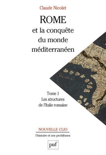 Rome et la conquête du monde méditerranéen, 264-27 av. J.-C, tome 1 : La Stucture de l'Italie romaine, 10e édition