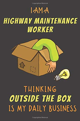 I AM A HIGHWAY MAINTENANCE WORKER THINKING OUTSIDE THE BOX IS MY DAILY BUSINESS: Dotted Journal Cute