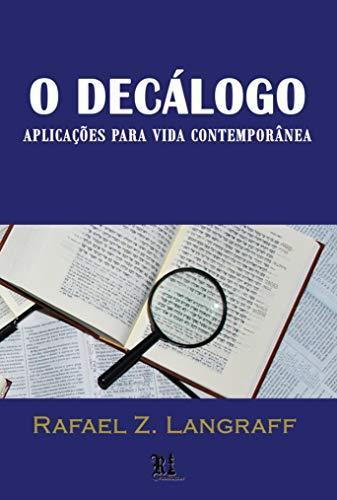 O Decálogo: Aplicações para vida contemporânea