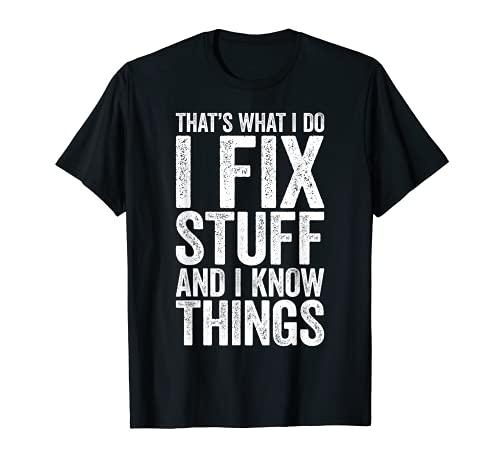 Camiseta con texto en inglés 'I Fix Stuff and I Know Things Camiseta