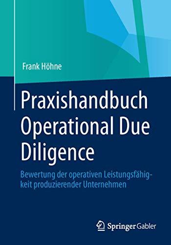 Praxishandbuch Operational Due Diligence: Bewertung der operativen Leistungsfähigkeit produzierender Unternehmen