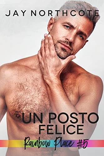 Un posto felice (Rainbow Place Italian Editions Vol. 5)