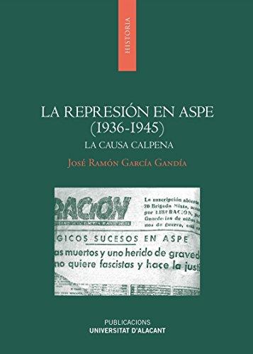 La represión en Aspe (1936-1945): La causa Calpena (Monografías)