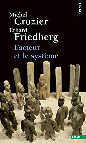L'Acteur et le système. Les Contraintes de l'action collective