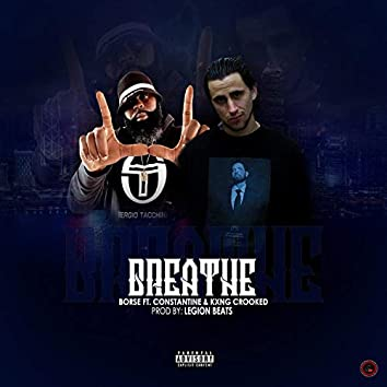 Breathe (feat. Constantine & KXNG Crooked)