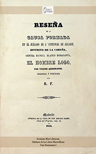 Reseña de la causa contra Manuel Blanco Romasanta, el Hombre Lobo. R.F., Madrid, 1859