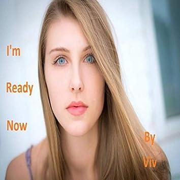 I'm Ready Now