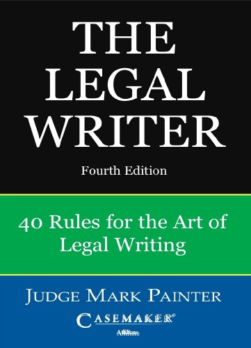 Legal Writer: 40 Rules for the Art of Legal Writing
