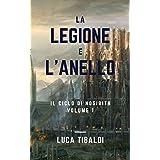 Il Ciclo di Nosirith - Volume 1: La Legione e l'Anello (Italian Edition)