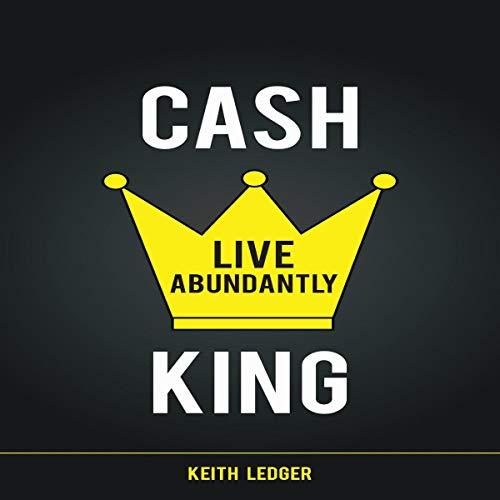Cash King: Change Your Money Mindset and Live Abundantly audiobook cover art