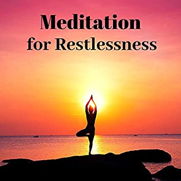 Meditation for Restlessness: Healing Music for Calm, Relaxation & Stress Relief