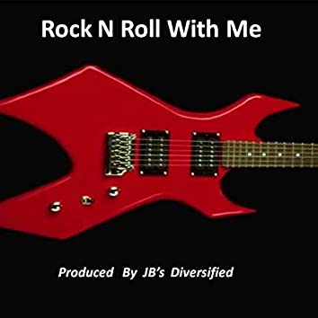 Rock N' Roll With Me