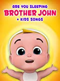 Are You Sleeping Brother John + Kids Songs