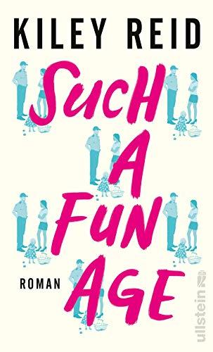 Buchseite und Rezensionen zu 'Such a Fun Age: Roman   Deutsche Ausgabe' von Kiley Reid