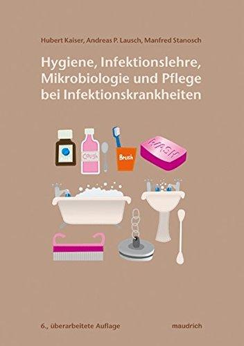 Hygiene, Infektionslehre, Mikrobiologie und Pflege bei Infektionskrankheiten: Ein Arbeitsbuch für Pflege- und Sozialberufe: Ein Arbeitsbuch fr Pflege- und Sozialberufe