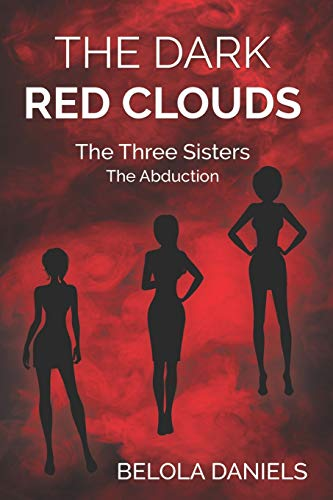 The Dark Red Clouds: The Three Sisters  (The Abduction)