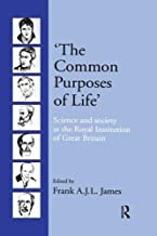 'The Common Purposes of Life': Science and Society at the Royal Institution of Great Britain