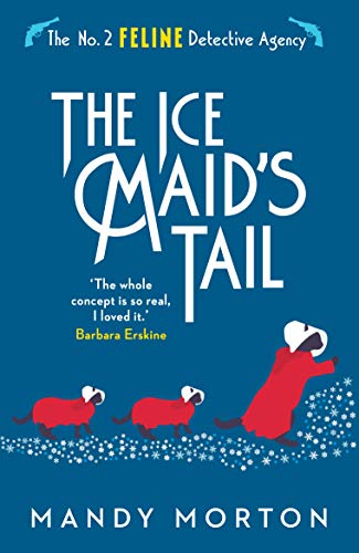 The Ice Maid's Tail (The No. 2 Feline Detective Agency Book 8)