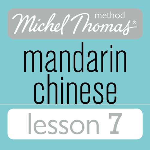Michel Thomas Beginner Mandarin Chinese Lesson 7 audiobook cover art