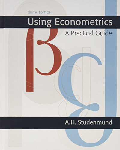 Using Econometrics: A Practical Guide (6th Edition)...