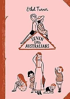 Seven Little Australians: Australian Children's Classics by [Ethel Turner]