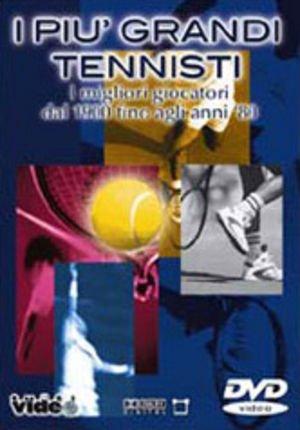 I Pi Grandi Tennisti - I Migliori Giocatori Dal 1900 Fino Agli Anni '80