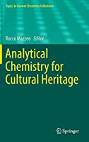 Analytical Chemistry for Cultural Heritage (Topics in Current Chemistry Collections)