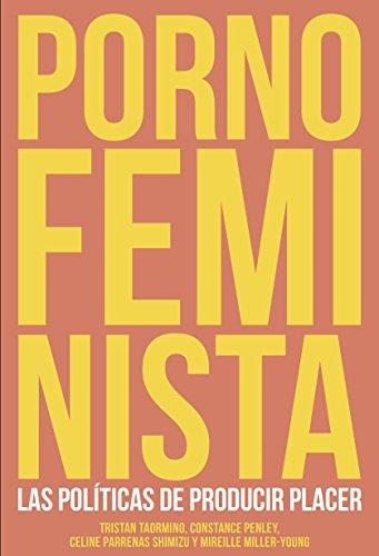 Porno Feminista: Las políticas de producir placer (UHF)