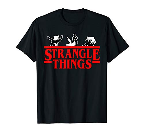 Funny MMA BJJ Strangle Things Brazilian Jiu Jitsu Gi Gift T-Shirt