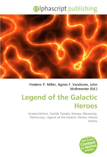 Legend of the Galactic Heroes: Science fiction, Yoshiki Tanaka, Manga, Monarchy, Democracy, Legend of the Galactic Heroes release history