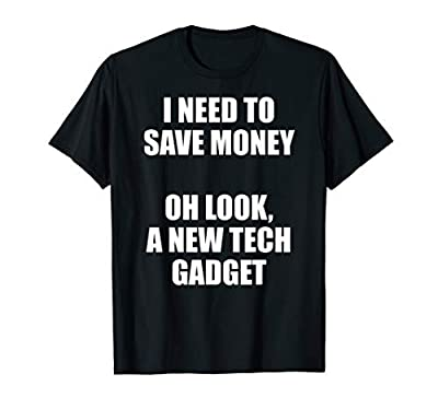 Oh Look, A New Tech Gadget Technology Savvy T-shirt by Tech Gadget Enthusiast Collector Tee Shirt