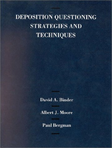 Deposition Questioning Strategies and Techniques (American Casebook Series)