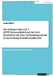 Das Auflegen eines Cat.7 S/FTP-Netzwerkkabel auf ein Cat.6 Patch-Panel mit LSA+ Verbindungstechnik (Unterweisung Fachinfor...
