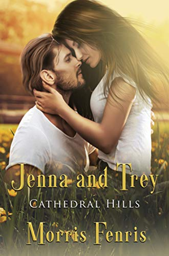 Jenna and Trey: A Christian Romance (Cathedral Hills Book 1)
