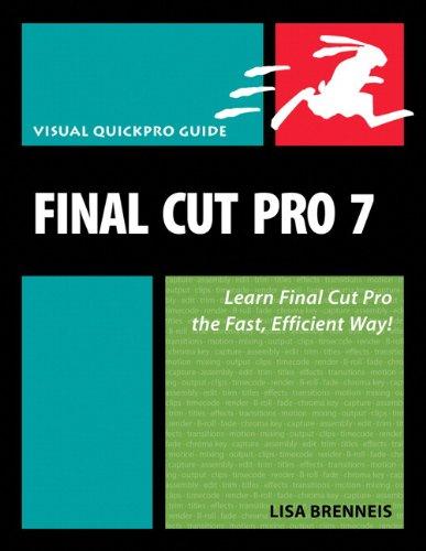 Final Cut Pro 7: Visual QuickPro Guide