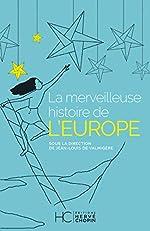 La merveilleuse histoire de l'Europe de Jean-louis De valmigere