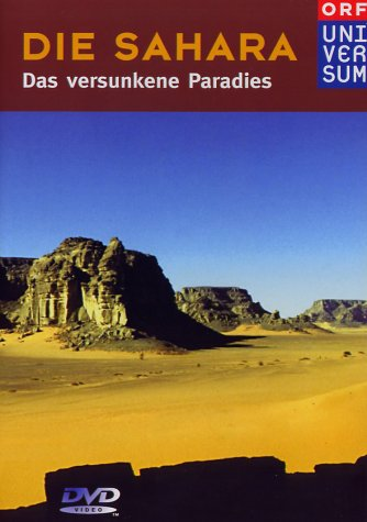 Die Sahara - Das versunkene Paradies