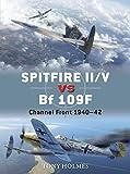 Spitfire II/V vs Bf 109F: Channel Front 1940–42