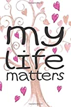 My Life Matters Journal: A story worth telling
